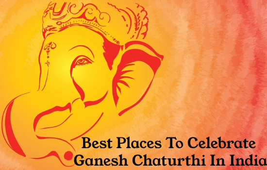 Ganesh Chaturthi in India-best place to celebrate 2020