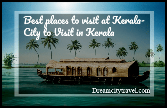 Best places to visit at Kerala