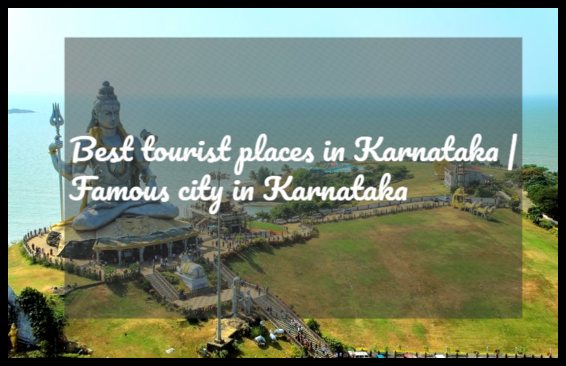Best tourist places in Karnataka