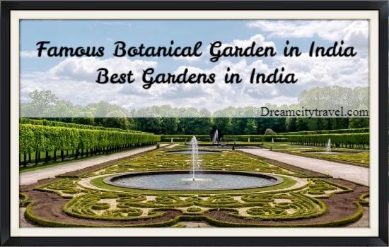 Famous Botanical Garden in India - Best Gardens in India
