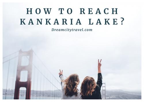How to reach Kankaria Lake
