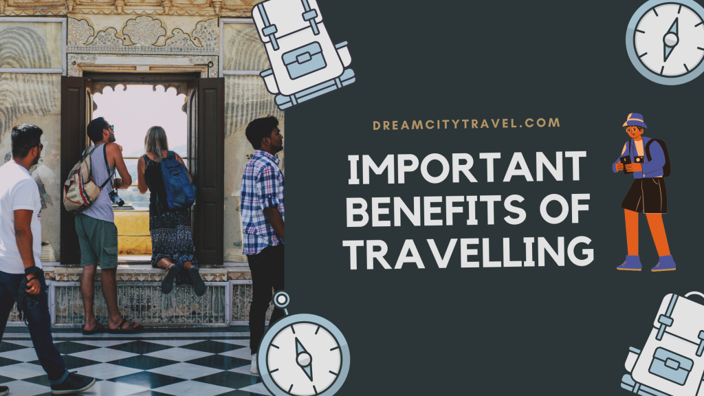 Important Benefits Of Travelling