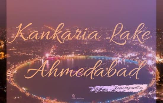 Kankaria Lake Ahmedabad