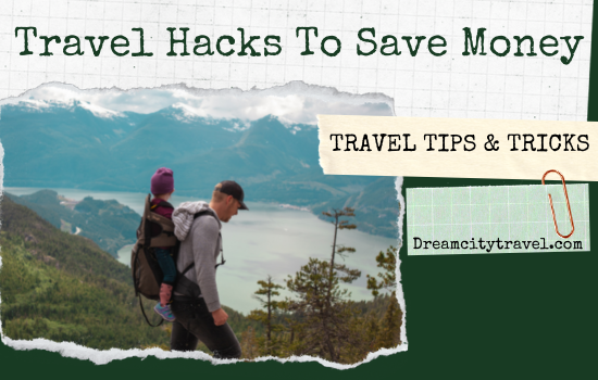 Travel Hacks To Save Money