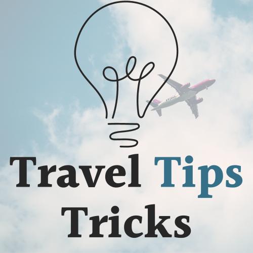 Expert Travel Tips & Tricks