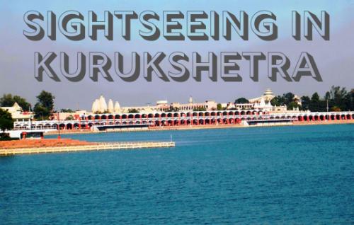 Sightseeing in Kurukshetra