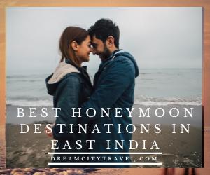 Best Honeymoon Destinationsin East India
