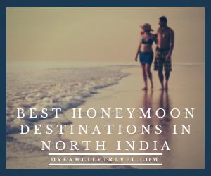 Best Honeymoon Destinations inNorth India