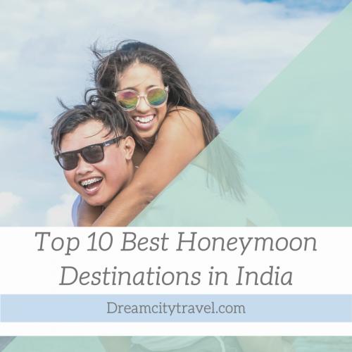 Top 10 Best Honeymoon Destinationsin India