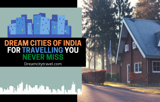 Dream Cities Of India For Travelling You Never Miss